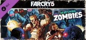 Far Cry 5 Dead Living Zombies Full Pc Game + Crack