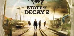 State Of Decay 2 Full Pc Game + Crack