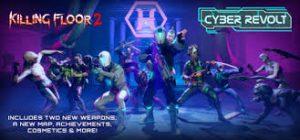 Killing Floor 2 Cyber Revolt Full Pc Game + Crack