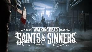 The Walking Dead Saints Sinners Full Pc Game + Crack