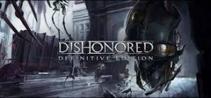 Dishonored Definitive Edition Gog Full Pc Game + Crack