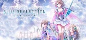 Blue Reflection Repack Fitgirl Full Pc Game + Crack